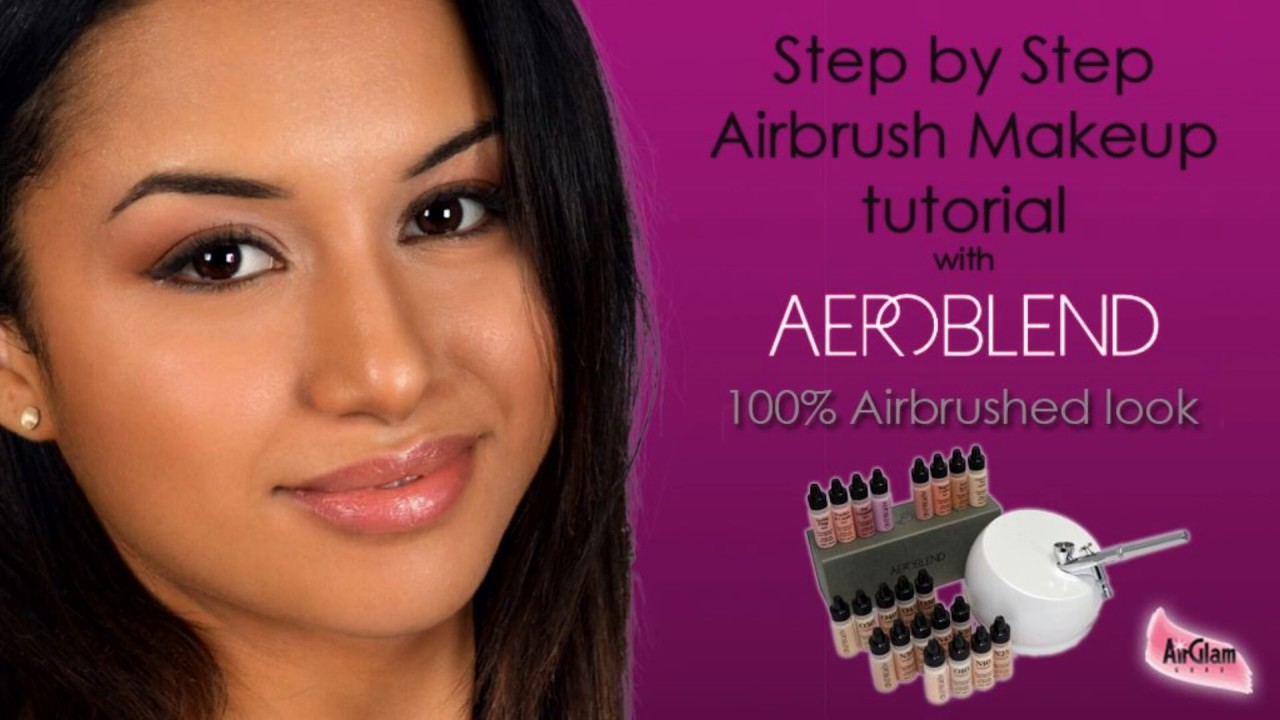 Aeroblend Airbrush Makeup Step By Step Tutorial Natural Perfection