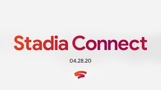 Stadia Connect 4.28.2020 - Now Free To Try At Stadia.com