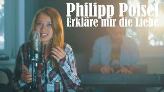 Philipp Poisel - Erkläre mir die Liebe (Laura Kamhuber & Sam Masghati Cover)