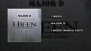 Major D - I BEEN (Radio Edit) - @IamMajorD Music