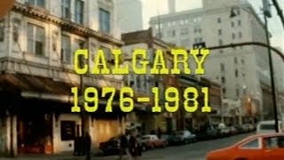 If I Knew Then What I Know Now (Calgary 1976-1981)