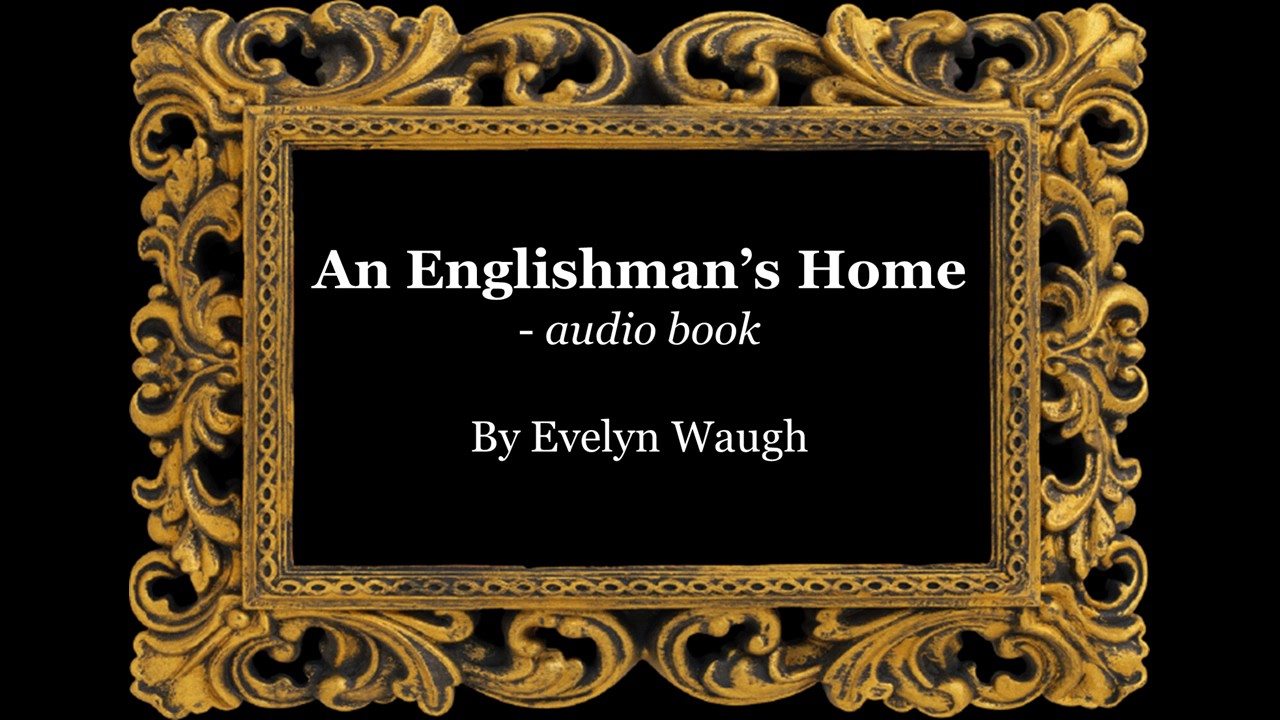 An Englishmans Home By Evelyn Waugh