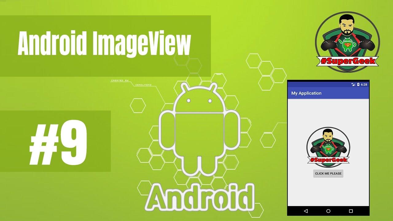 9 imageview android studio - دورة اندرويد و التعامل مع الصور