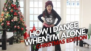 How I Dance When I M Alone Christmas Edition Ranz And Niana