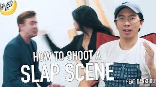 How To Shoot A Slap Scene