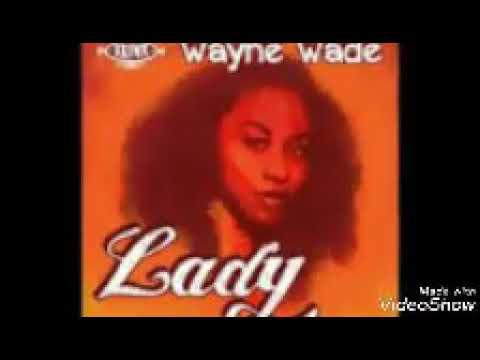 LADY  Wayne Wade  versi extended