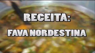 Receita de Fava Nordestina - Como fazer ?