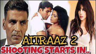 Aitraaz 2: Akshay Kumar & Priyanka Chopra Film Aitraaz 2 | Priyanka Chopra Latest Interview
