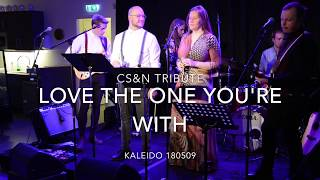 CS&N Tribute - Love The One You're With - 180509