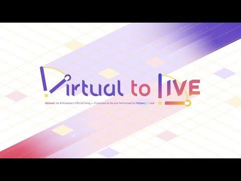 にじさんじ - Virtual to LIVE [Official Music Video]