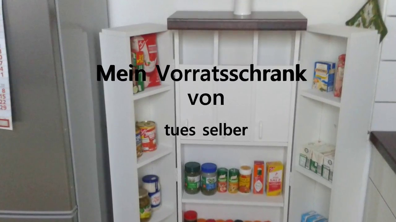 Vorratschrank Build The Storage Cabinet Yourself Make The Supply Cabinet Yourself