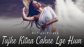 Tujhe Kitna Chahne Lage (Audio Remix) - Arijit Singh | Kabir Singh | Ankita | DJ Tiger Prince