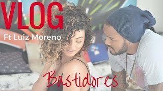 VLOG - Luiz Moreno/Cenas que não foram ao ar/Bastidores