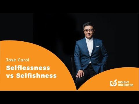 Ps. Jose Carol - Selflessness Vs Selfishness