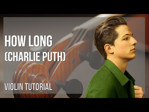 How to play How Long by Charlie Puth on Violin (Tutorial)