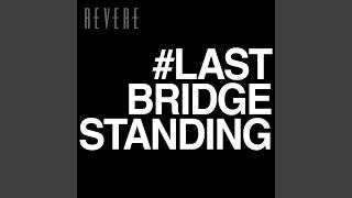 Last Bridge Standing