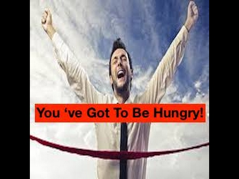 Being Hungry For Success