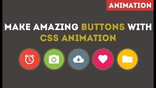 MAKE AMAZING BUTTONS WITH CSS ANIMATION