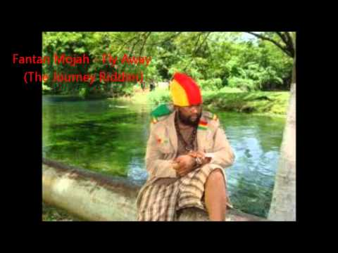 Fantan Mojah - Fly Away (The Journey Riddim) 2005