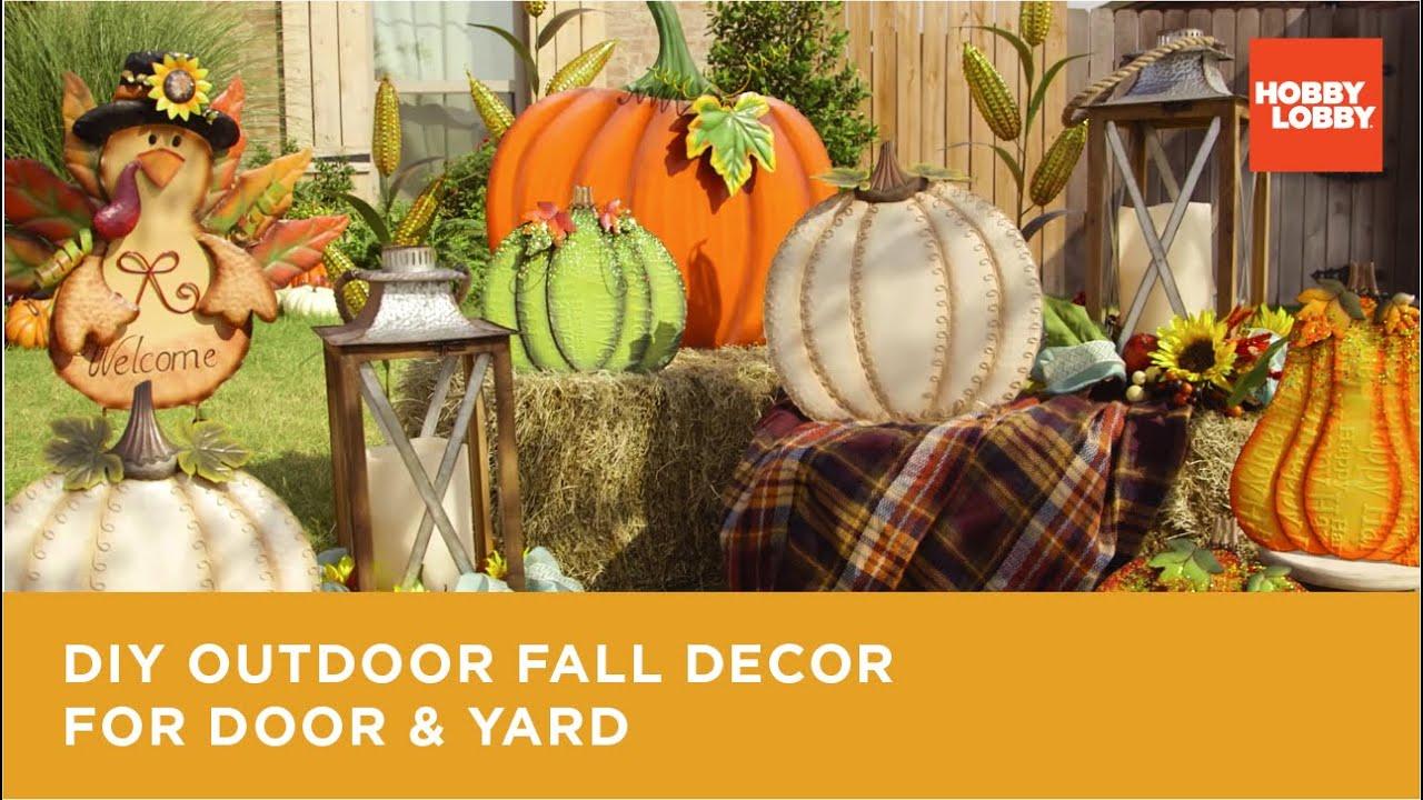 Diy Outdoor Fall Decor For Door Yard Hobby Lobby