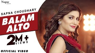 Balam Alto Official Video Sapna Choudhary | Naveen Naru | New Haryanvi Songs Haryanavi 2020