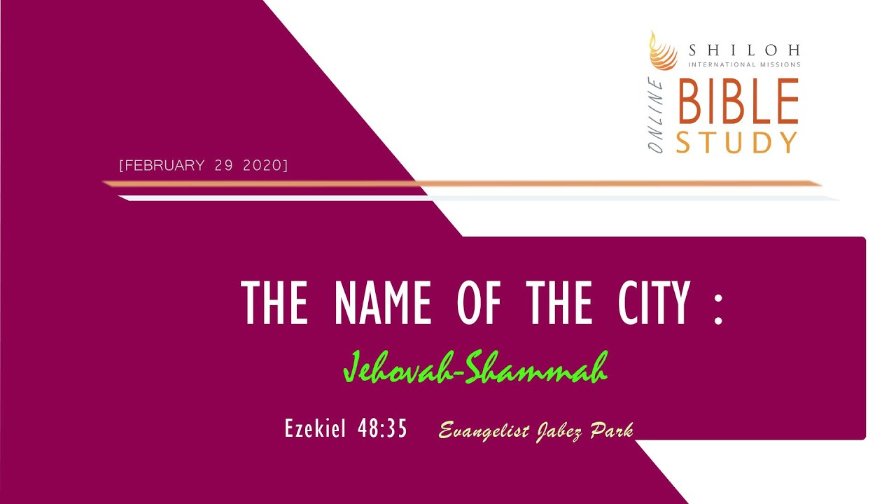 The Name of the City: Jehovah-Shammah