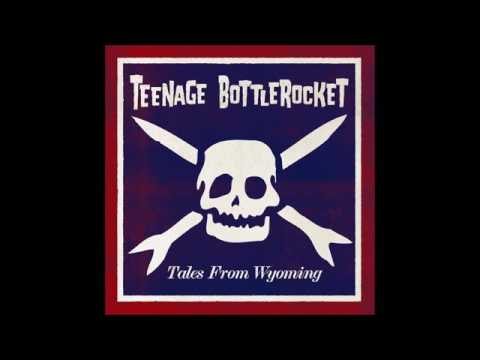 Teenage Bottlerocket Tales From Wyoming (Full Album 2015)