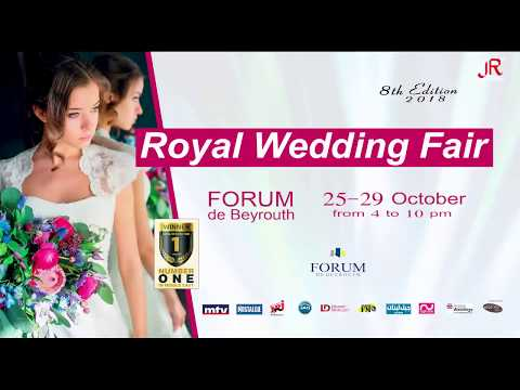 ROYAL WEDDING FAIR 2018  Lebanon - Beirut