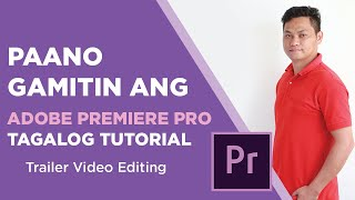 How to use Adobe Premiere Pro for beginners (Tagalog)