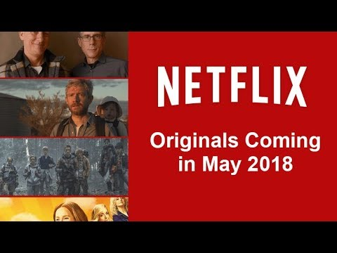 NETFLIX ORIGINALS COMING MAY 2018 top 5