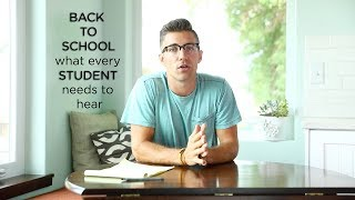 Back to School: What Every STUDENT Needs to Hear