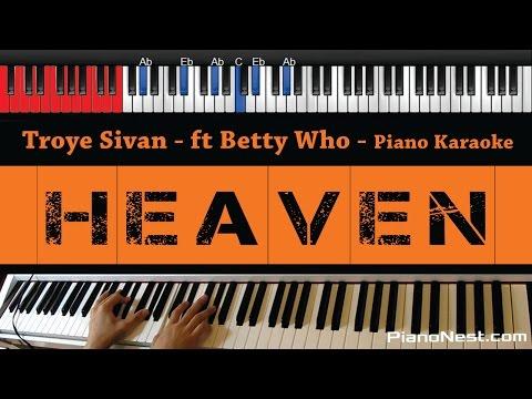 Troye Sivan - Heaven Ft. Betty Who - HIGHER Key (Piano Karaoke / Sing Along)
