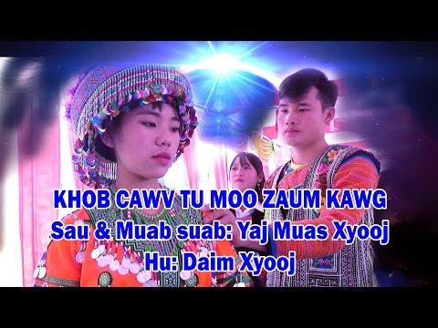 Daim Xyooj - KHOB CAWV TU MOO ZAUM KAWG | Nkauj tawm tshiab 2018 - 2019 thumbnail