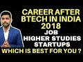 Complete Career Options After Btech in INDIA 2018 | Jobs after Btech | Government | Startups