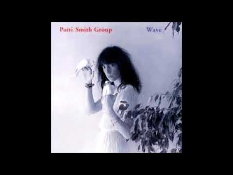 Patti Smith Group - Wave  1979