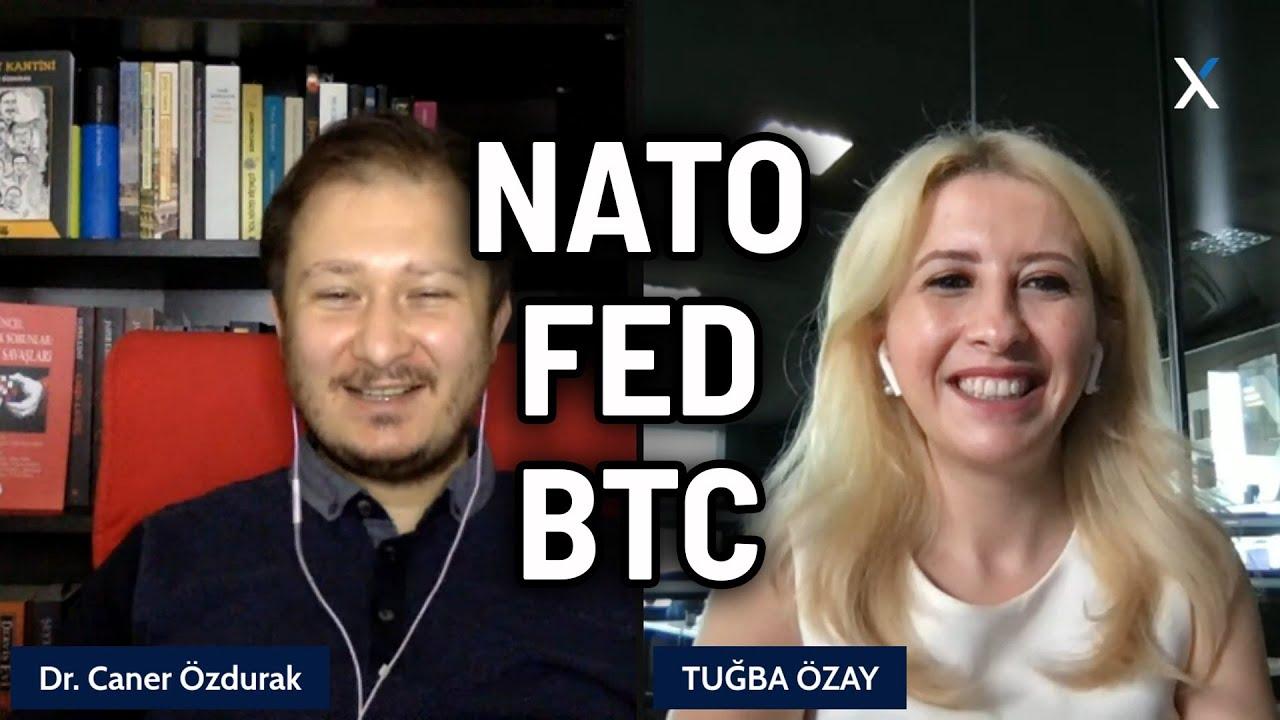 NATO, FED, BITCOIN! - Enflasyon☠🌠 - Yeşil Enerji, Sürdürülebilir BTC!🟢    Tuğba Özay & Caner Özdurak