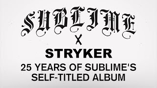 SUBLIME X STRYKER INTERVIEW