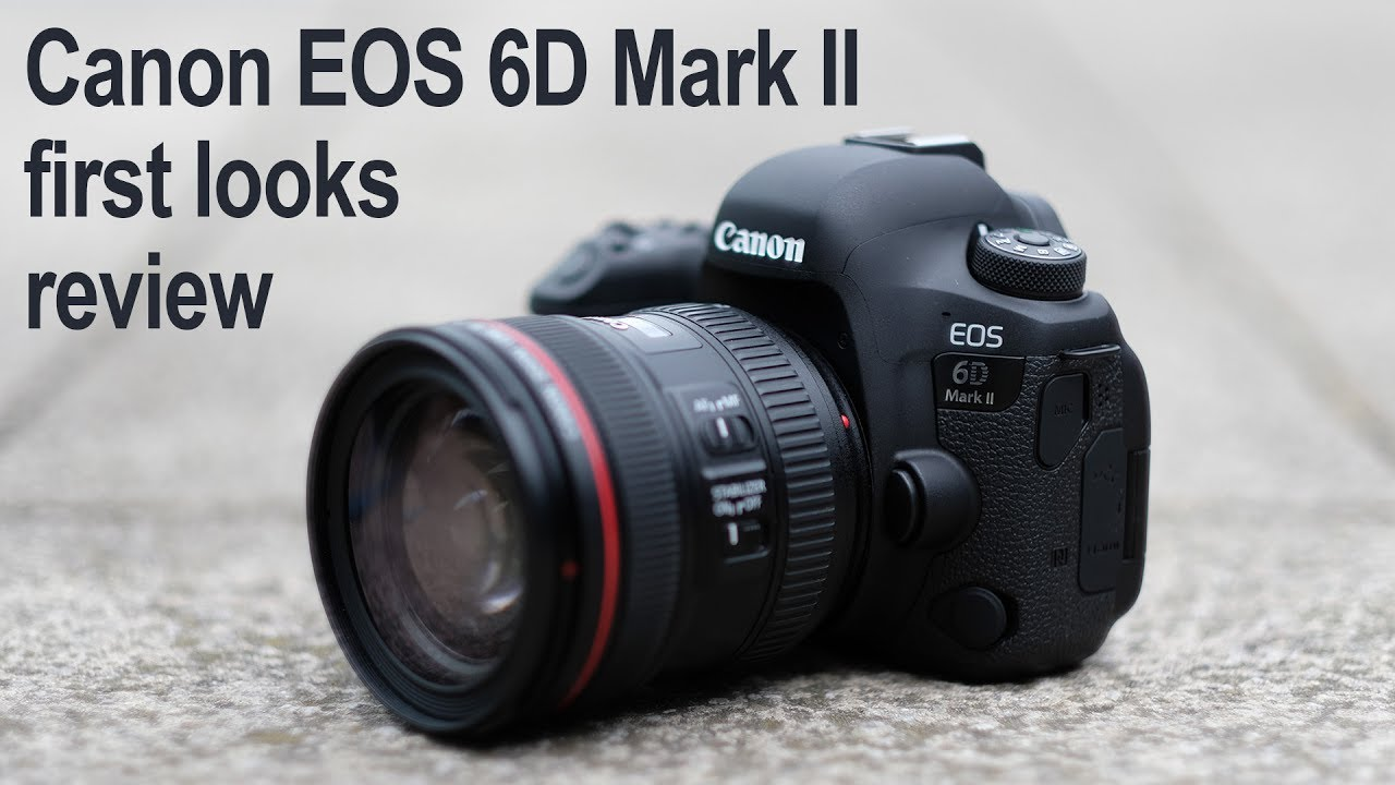 Canon EOS 6D Mark II review - first looks - YouTube