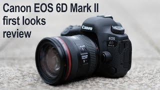 Canon EOS 6D Mark II review - first looks