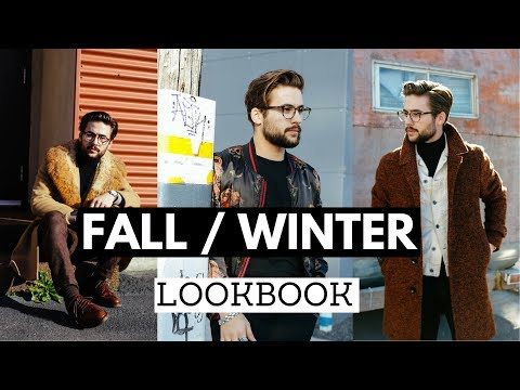 Fall / Winter Look Book 2017 | Fall Outfit Ideas for Men | Outfit Inspiration for Cold Weather