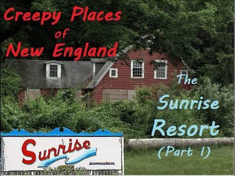 Creepy Places of New England: The Sunrise Resort (Part I)