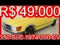 TRIUNFO R$ 49.000 Mercedes-Benz 350 SLC 1974 Amarelo 3.5 V8 200 cv 0-100 kmh 11 s #SLC