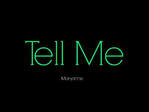 Tell Me - Maryanne (ORIGINAL Snippet)