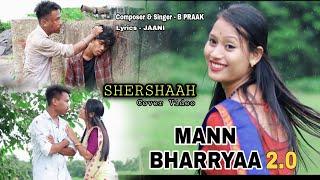 Mann Bharryaa 2.0 - Cover Video | Shershaah | Siddharth - Kiara | B PRAAK | Jaani #shershaah
