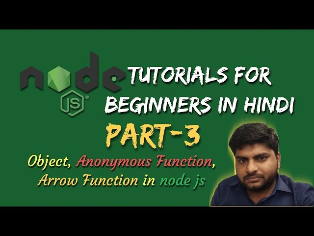 Node.js Tutorials for beginners in hindi | Object, Anonymous and Arrow Function | Part-3