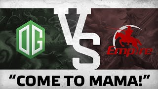 """COME TO MAMA!"" by OG vs Team Empire @The Summit 4 EU Qualifiers"