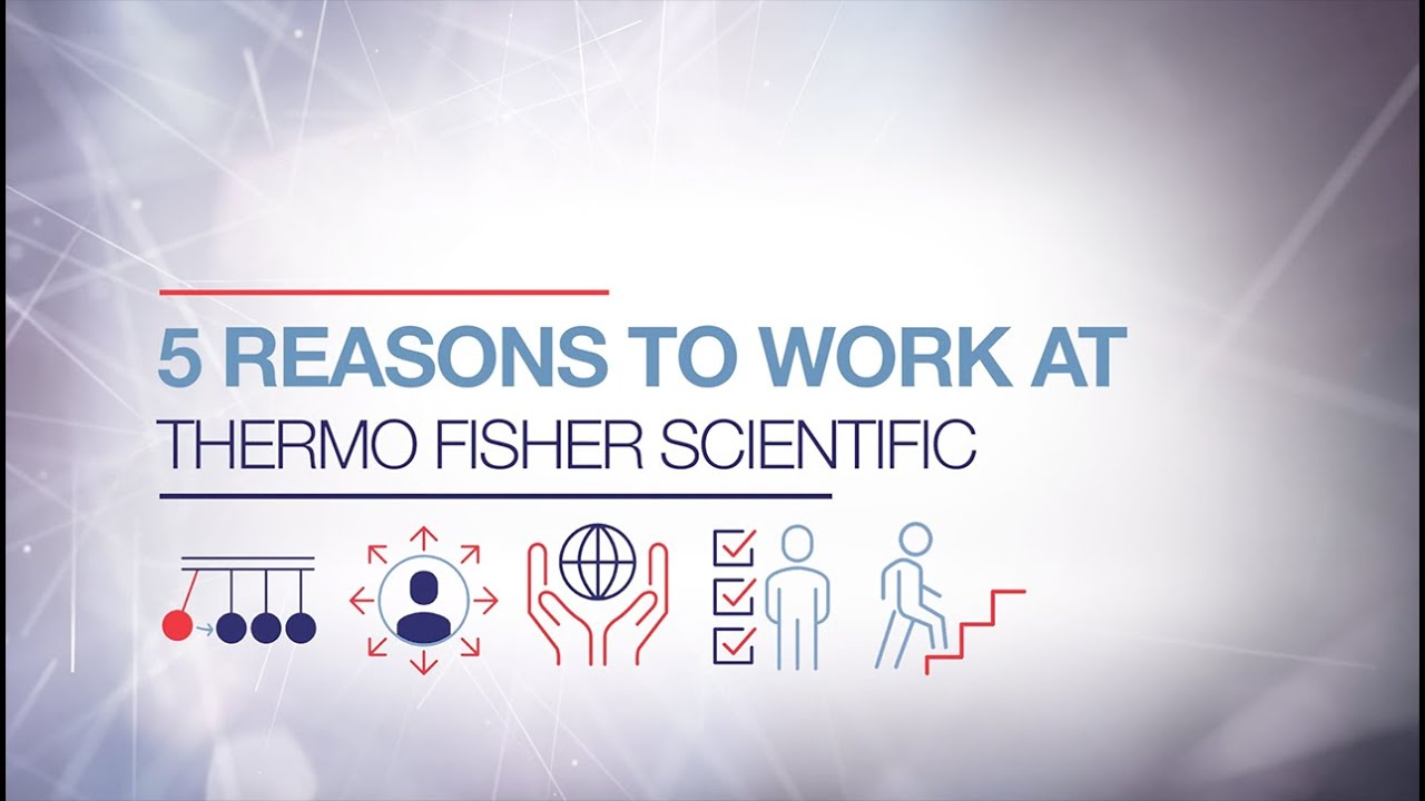 5 Reasons to Work at Thermo Fisher Scientific