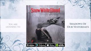Watch Snow White Blood Shadows Of Our Yesterdays video