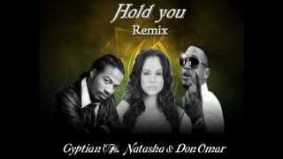 Hold You - Gyptian ft. Don omar & Natasha [Official Remix] [2012]