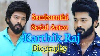 Sembaruthi Serial Actor Karthik Raj Biography